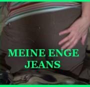 MEINE ENGE JEANS
